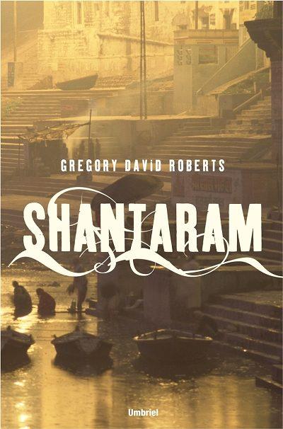 shantaram-gregory david roberts-9788489367111
