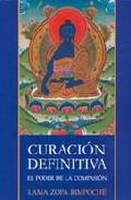 Curacion Definitiva: El Poder De La Compasion por Lama Zopa Rimpoche