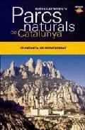 Parcs Naturals De Catlunya: Muntanya De Montserrat por Vv.aa.
