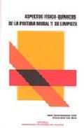 Aspectos Fisico-quimicos De La Pintura Mural Y Su Limpieza por Maria Teresa Domenech Carbo;                                                                                                                                                                                                          Dolores Julia Yusa epub