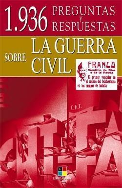 1936 Preguntas Y Respuestas Sobre La Guerra Civil por Manuel Muñoz Heras epub