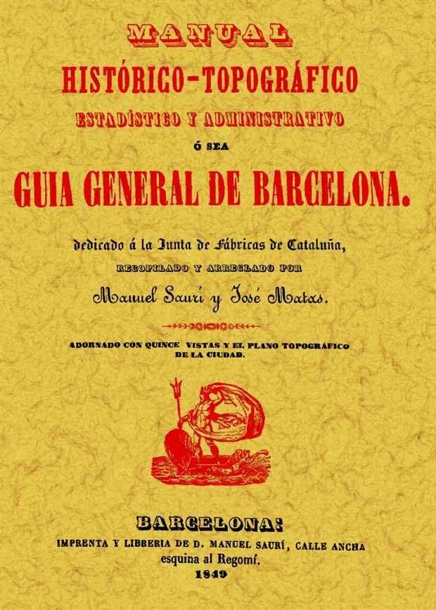 Guia General De Barcelona Manual Historico-topografico, Estadisti Co Y Adminstrativo (ed. Facs. Imprenta Manuel Sauri 1849 Barcelona) por Manuel Sauri;                                                                                                                                                                                                          Jose Matas epub