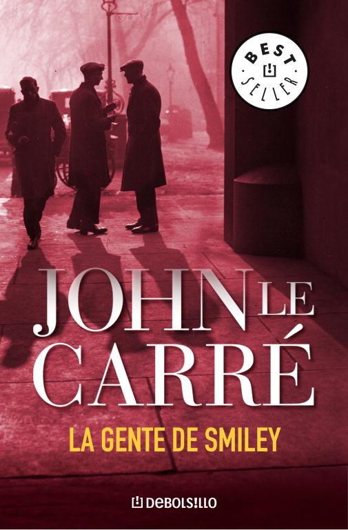 La Gente De Smiley por John Le Carre