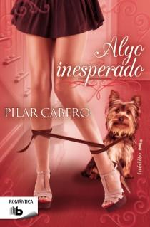 Portada de la novela romántica contemporánea Algo inesperado, de Pilar Cabero