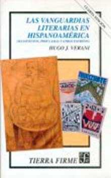 Las Vanguardias En Hispanoamerica: Manifiestos, Proclamas Y Otros Escritos (4ª Ed.) por Hugo J. Verani