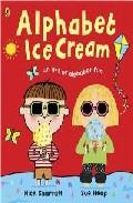 Alphabet Ice Cream : A Fantastic Fun-filled Abc por Sue Heap