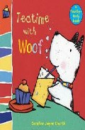 Teatime With Woof: Woof Touch-and-feel por Caroline Jayne Church