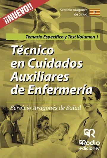 Técnico En Cuidados Auxiliares De Enfermería. Servicio Aragonés De Salud. Temario Específico Y Test Volumen 1   por Vv.aa.