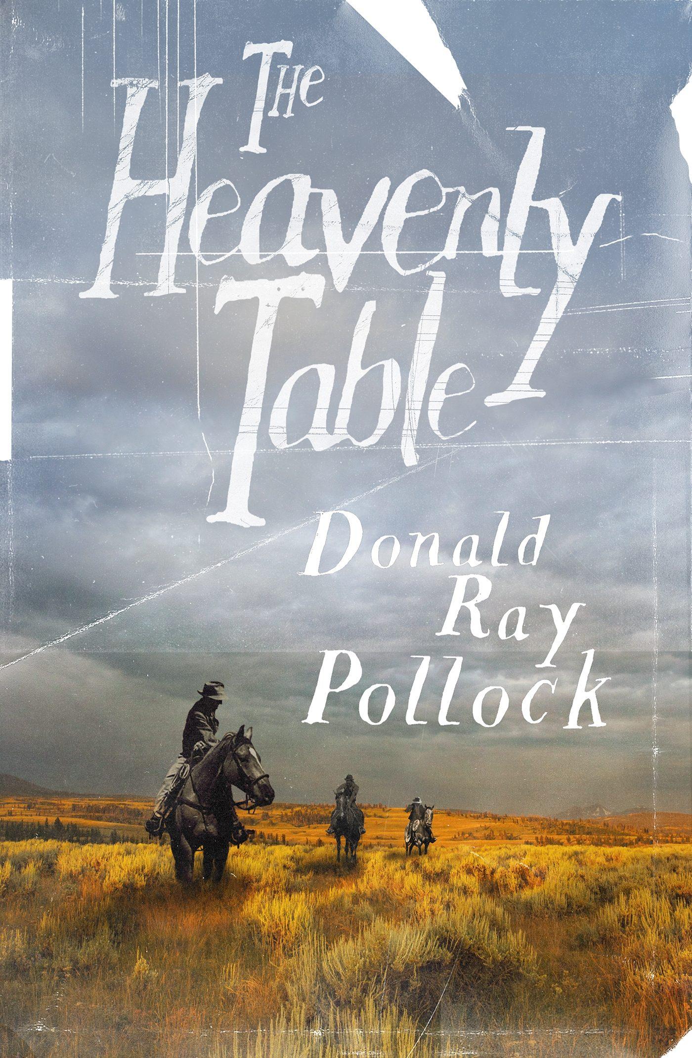 The Heavenly Table por Donald Ray Pollock epub