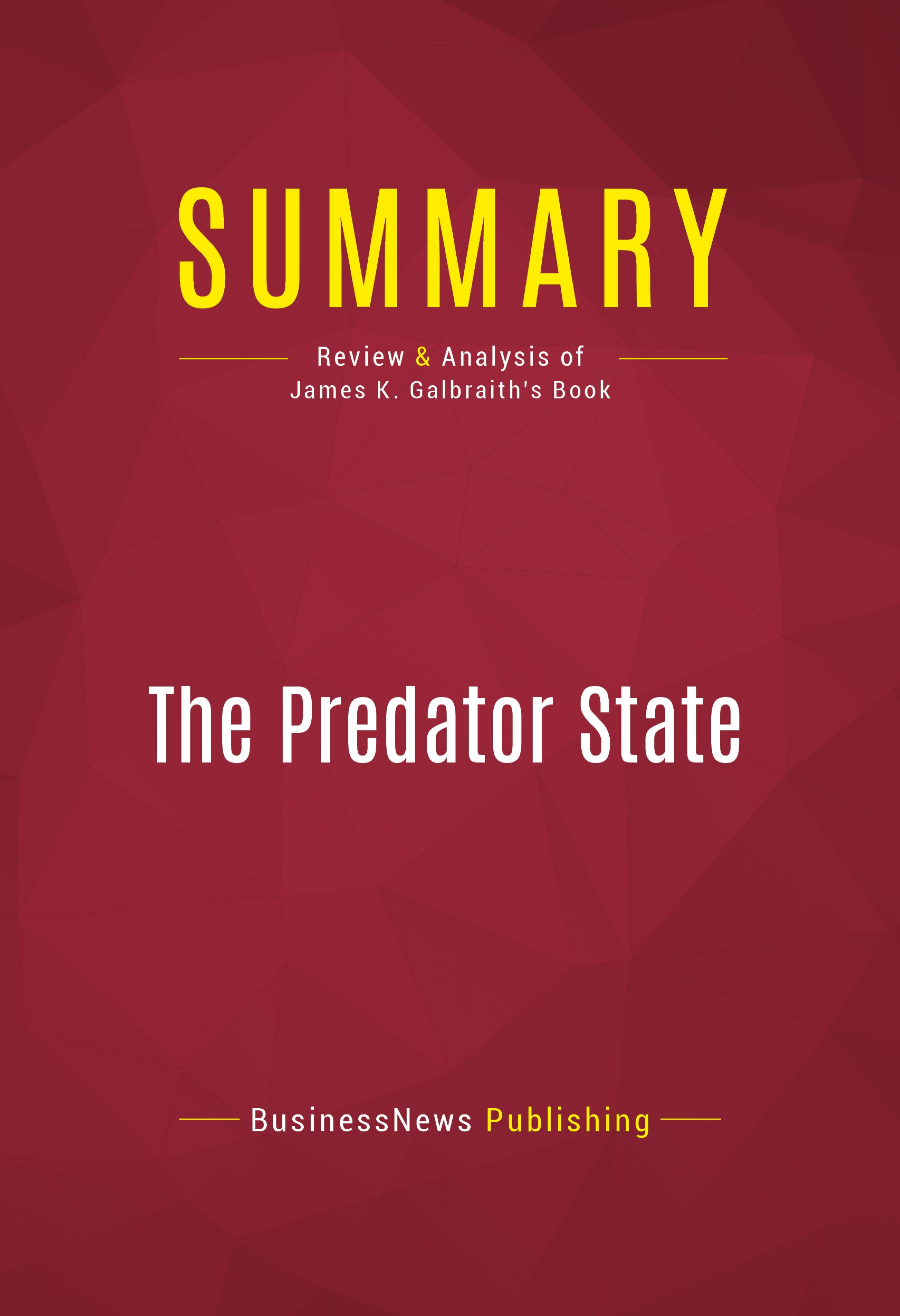 summary of the predator state: how conservatives abandoned the free market  and why liberals shoud