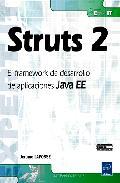 struts 2: el framework de desarrollo de aplicaciones java ee-jerome lafosse-9782746055421