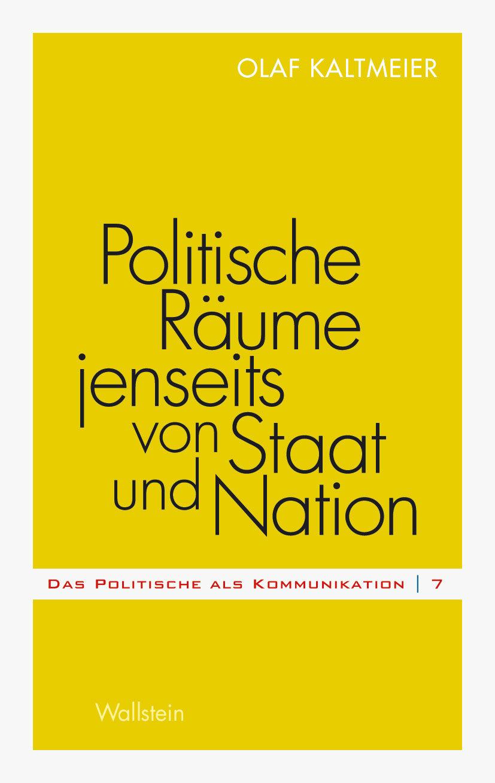 politische räume jenseits von staat und nation (ebook)-olaf kaltmeier-9783835322721