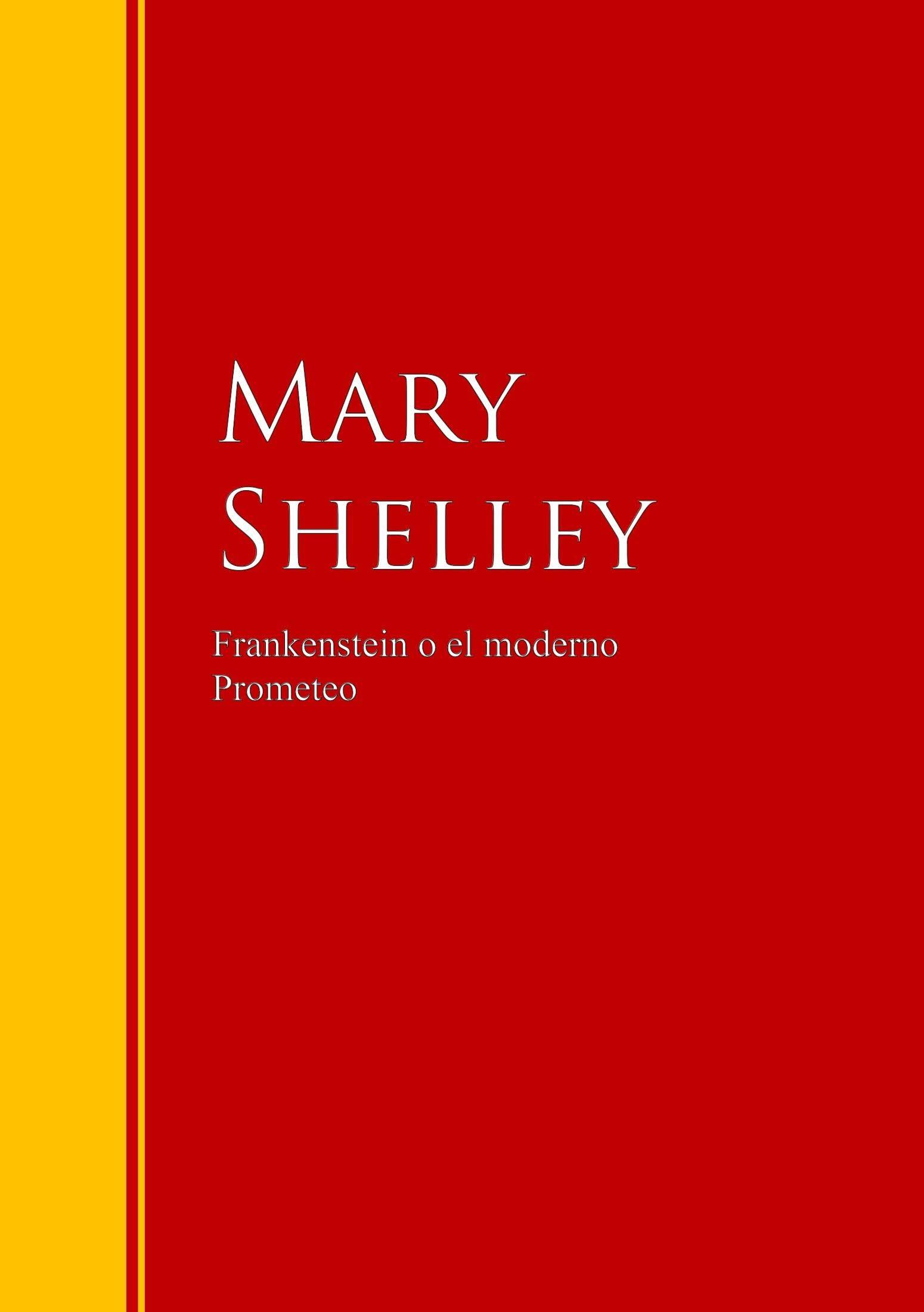 Frankenstein O El Moderno Prometeo   por Mary W. Shelley