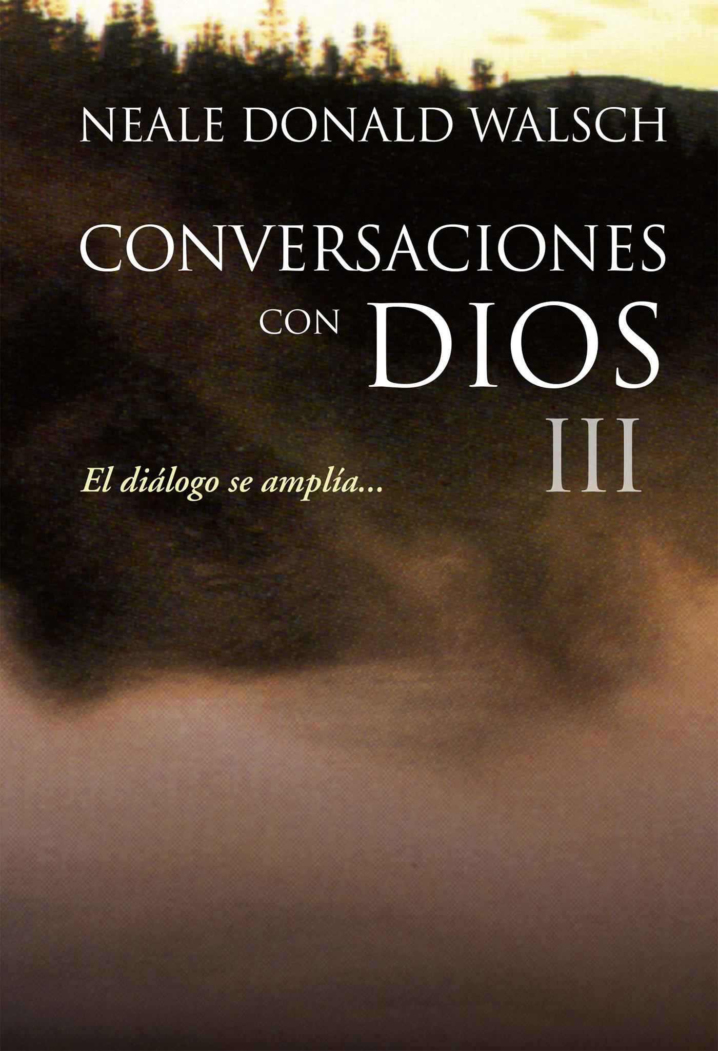 Conversaciones Con Dios Iii (ebook)neale Donald Walsch9786073145121