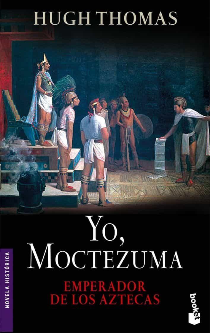 Yo Moctezuma Emperador De Los Aztecas por Hugh Thomas epub