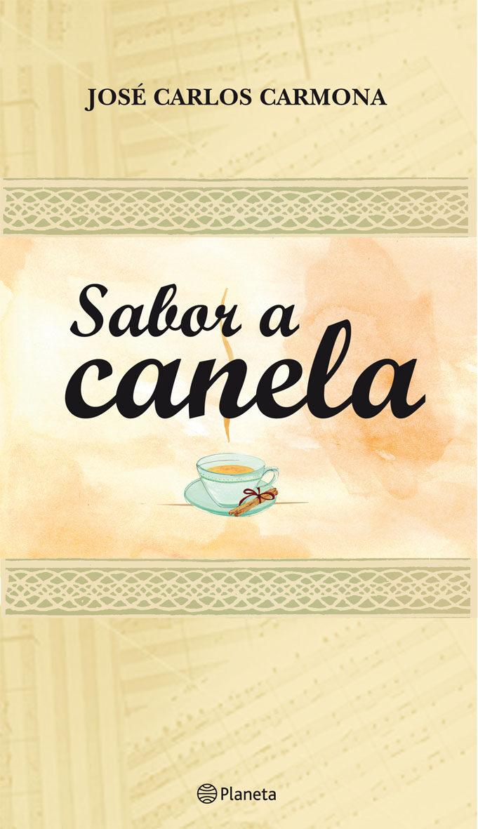 Sabor a canela - José Carlos Carmona 9788408090021