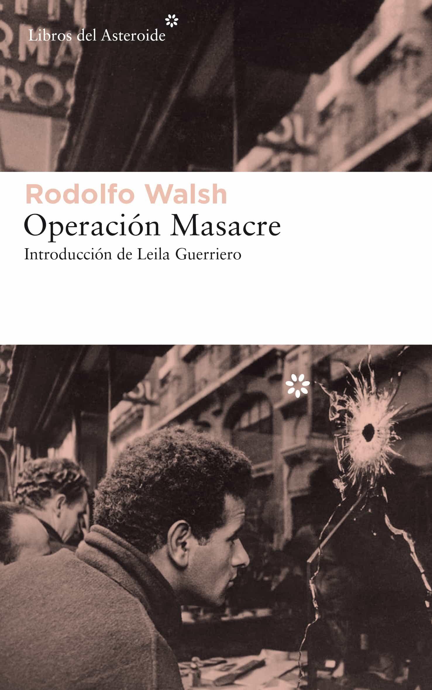 Operacion Masacre por Rodolfo Walsh