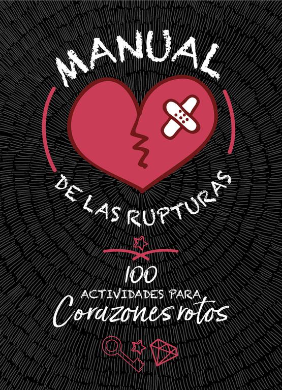 Resultado de imagen de Manual de las rupturas. 100 actividades para corazones rotos, Varios Autores