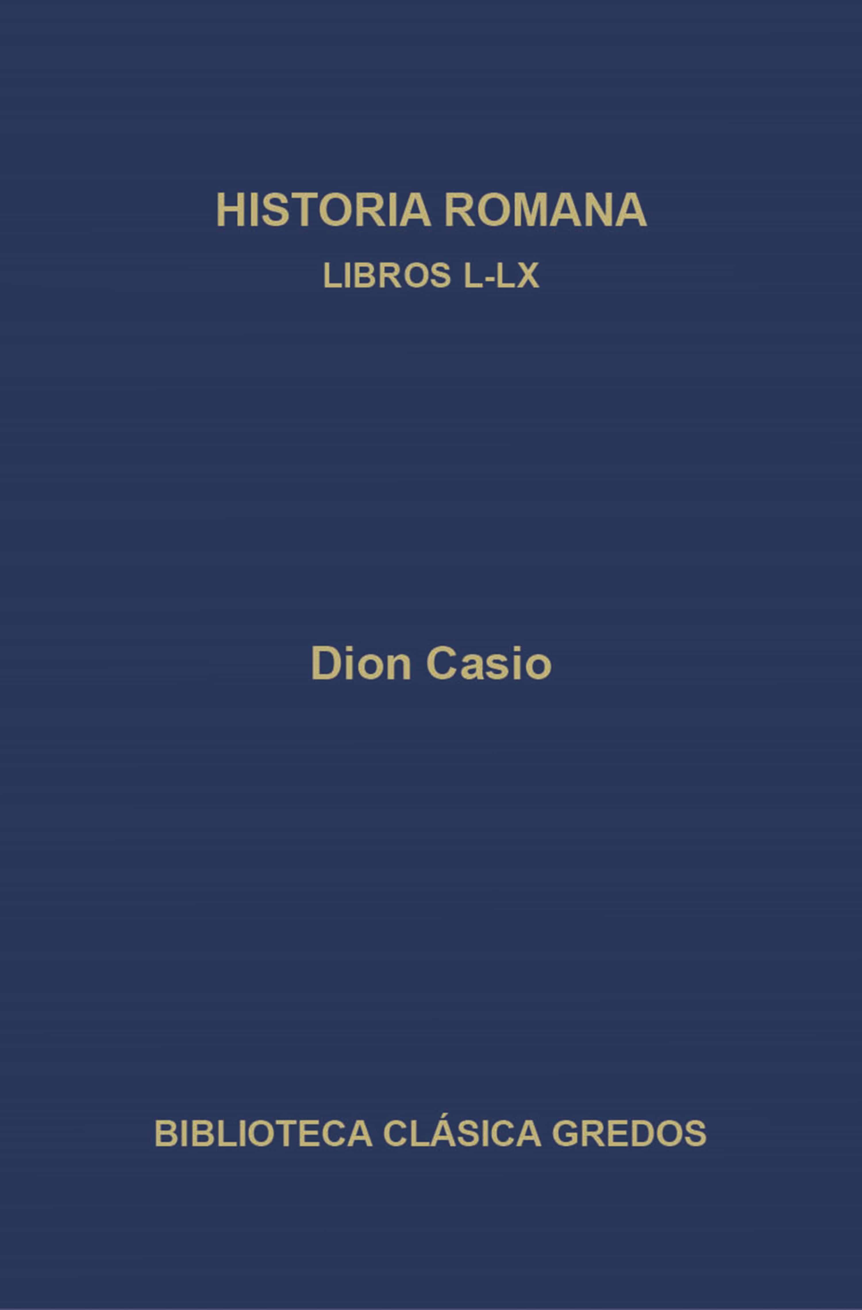 Historia Romana. Libros L-lx   por Dion Casio