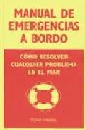 Manual De Emergencias A Bordo : Como Resolver Cualquier Problema En El Mar por Tony Meisel epub