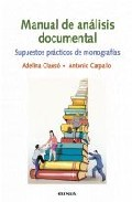 Manual De Analisis Documental: Supuestos Practicos De Monografias por Adelina Clauso Garcia epub