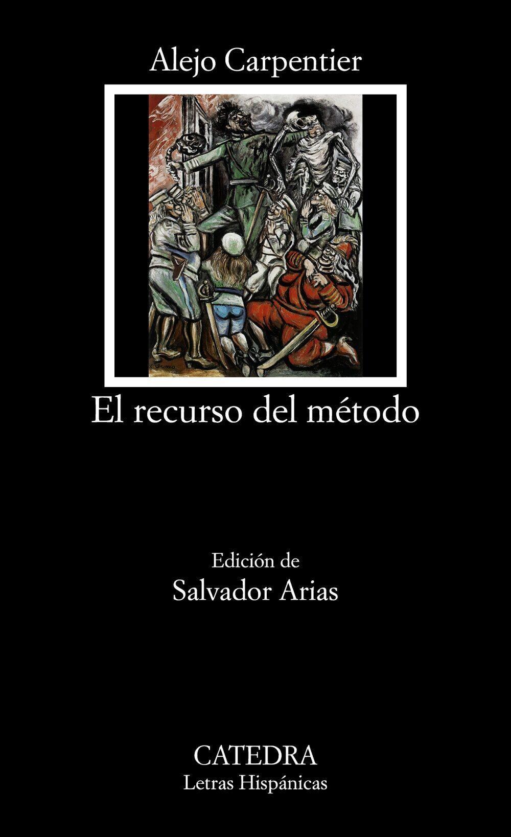 El Recurso Del Metodo por Alejo Carpentier;                                                                                    Salvador Arias Nieto