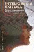 inteligencia exitosa: como una inteligencia practica y creativa d etermina el exito en la vida-robert j. sternberg-9788449304521