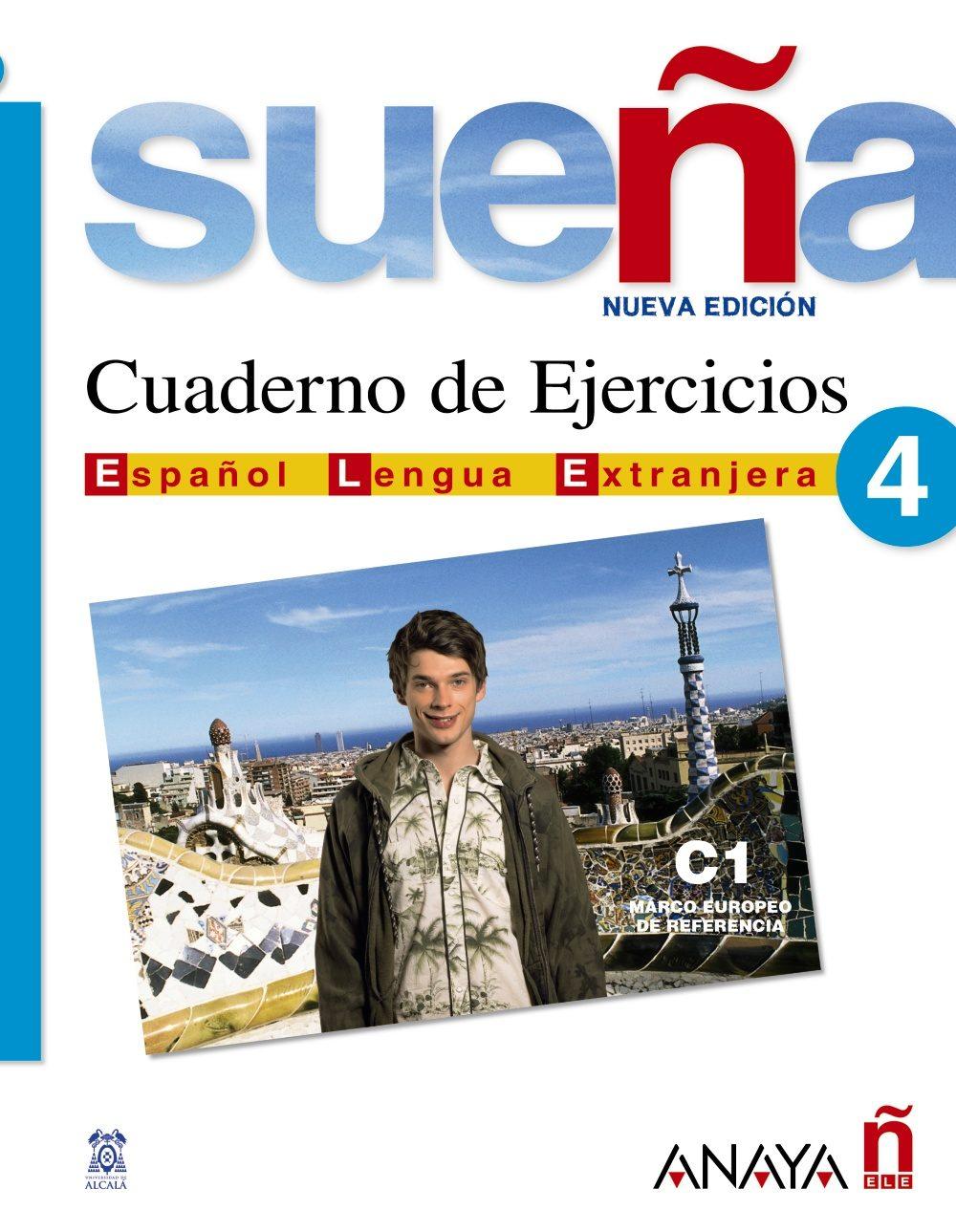 Sueña 4: Cuaderno De Ejercicios C1 (español Lengua Extranjera) por Vv.aa.