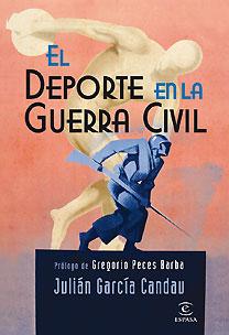 El Deporte En La Guerra Civil por Julian Garcia Candau