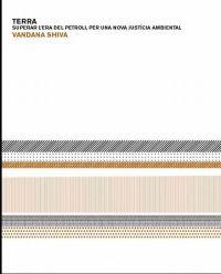 terra. superar l era del petroli, per una nova justicia ambiental-vandana shiva-9788475028521