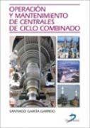 Operacion Y Mantenimiento De Centrales De Ciclo Combinado por Santiago Garcia Garrido epub