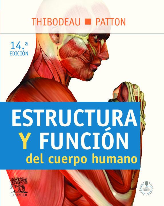 ESTRUCTURA Y FUNCION DEL CUERPO HUMANO (14ª ED.) | G.A THIBODEAU ...