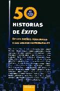 50 Historias De Exito por Vv.aa.