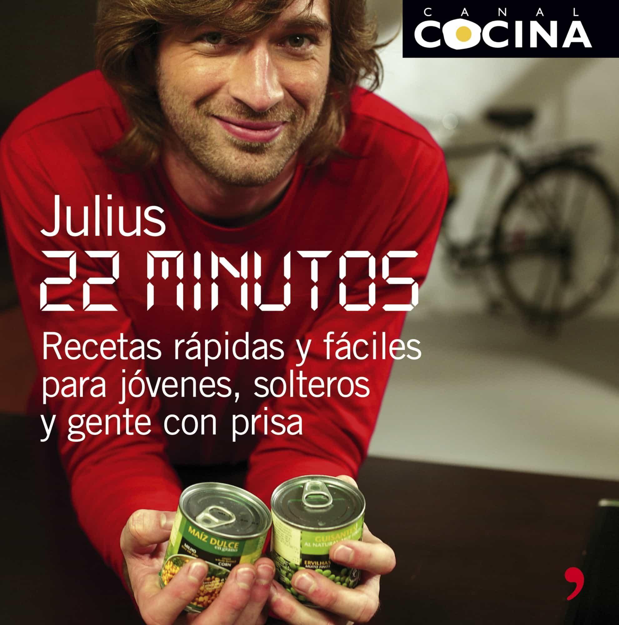 22 Minutos. Recetas Rapidas Y Facilas Para Jovenes, Solteros Y Ot Ra Gente Con Prisa por Julius