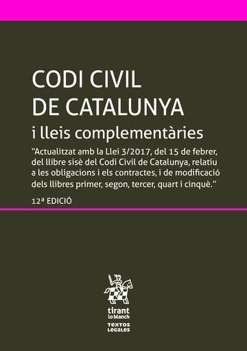 codi civil de catalunya i lleis complementaries (12ª ed.) 2017-judith sole resina-9788491693321