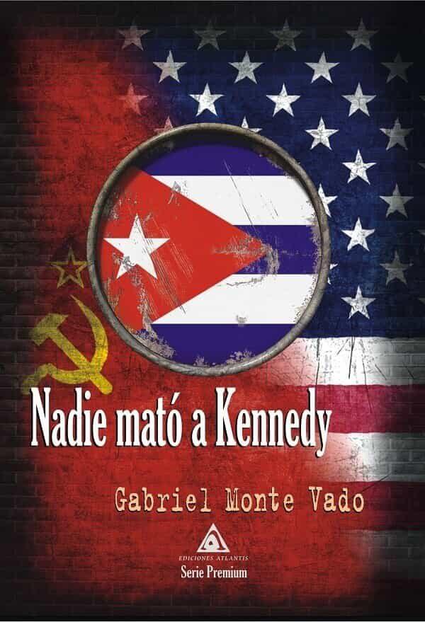 nadie mato a kennedy-gabriel monte vado-9788494883521