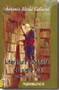 Literatura Española Del Siglo Xix, De Moratin A Rivas por Antonio Alcala Galiano Gratis