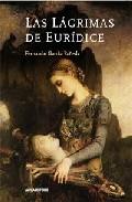 Las Lagrimas De Euridice por Fernando Garcia Pañeda Gratis