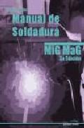 manual soldadura mig mag (3º edicion)-jose cueto-9788496960121