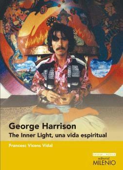 george harrison. the inner light, una vida espiritual-francesc vicens vidal-9788497437721