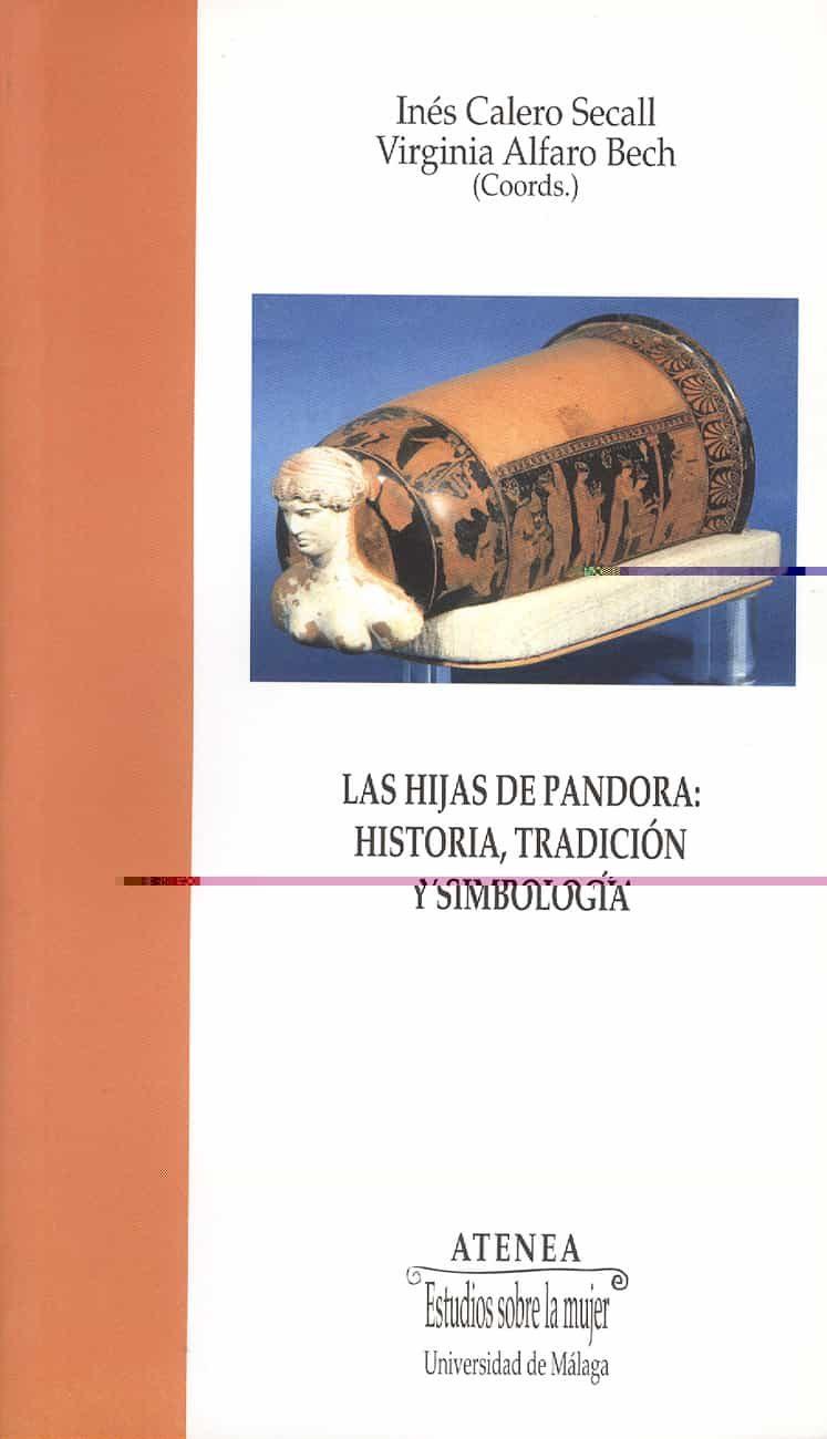 Las Hijas De Pandora: Historia, Tradicion Y Simbologia por Ines Calero Secall;                                                                                    Virginia Alfaro Bech epub