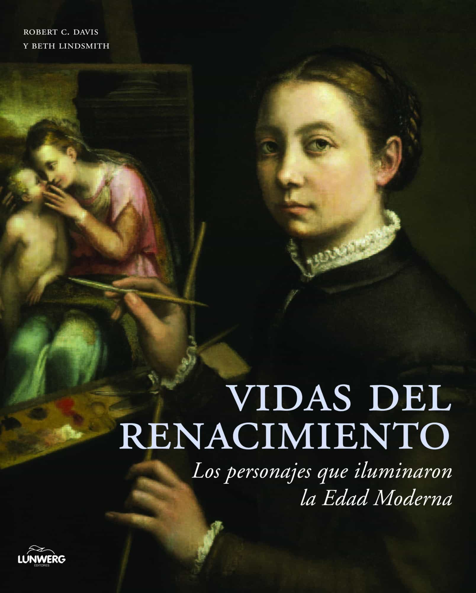 (pe) Vidas Del Renacimiento por Robert C. Davis;                                                                                    Beth Lindsmith