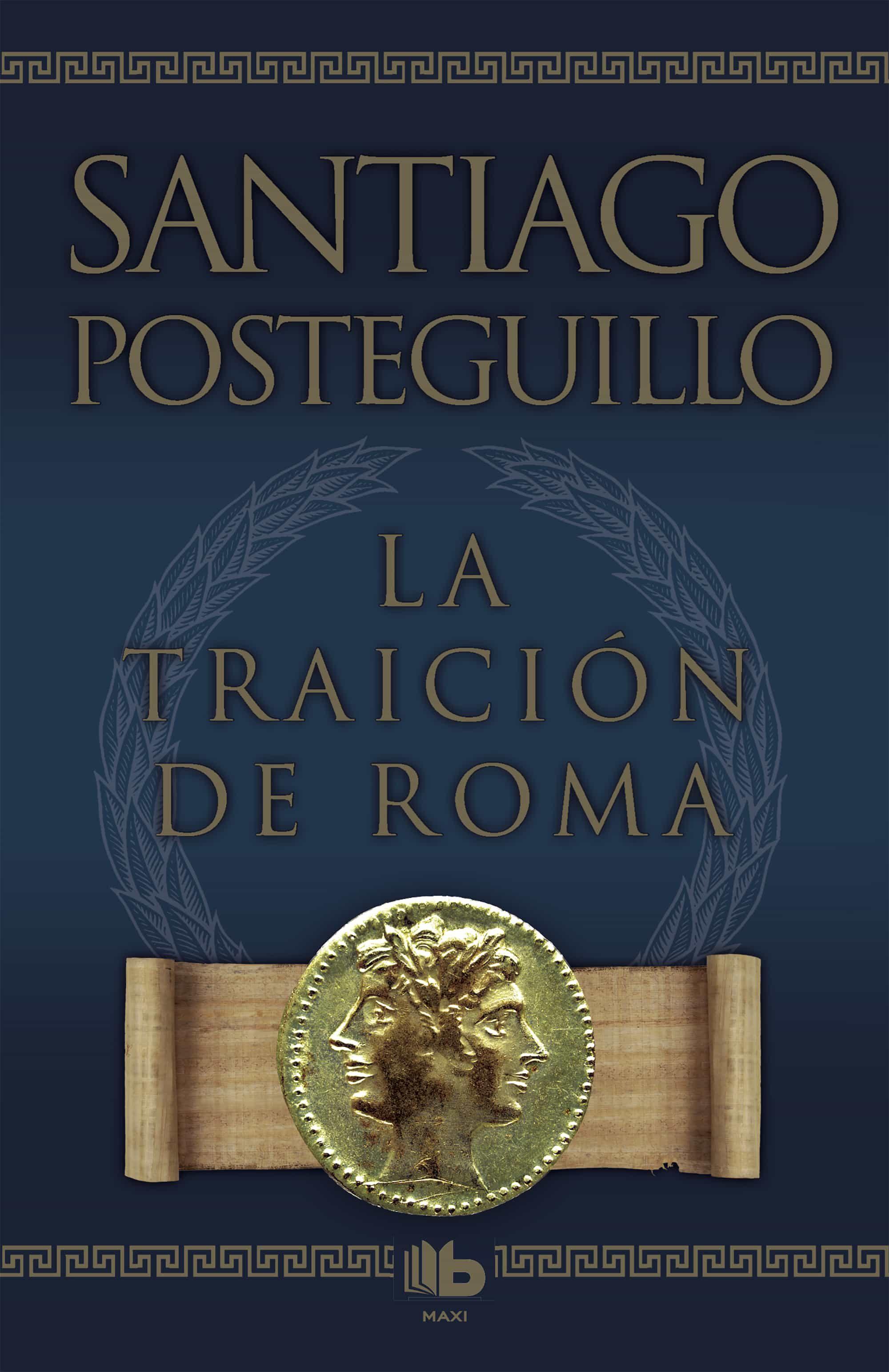 La Traicion De Roma (africanus - Libro Iii) por Santiago Posteguillo