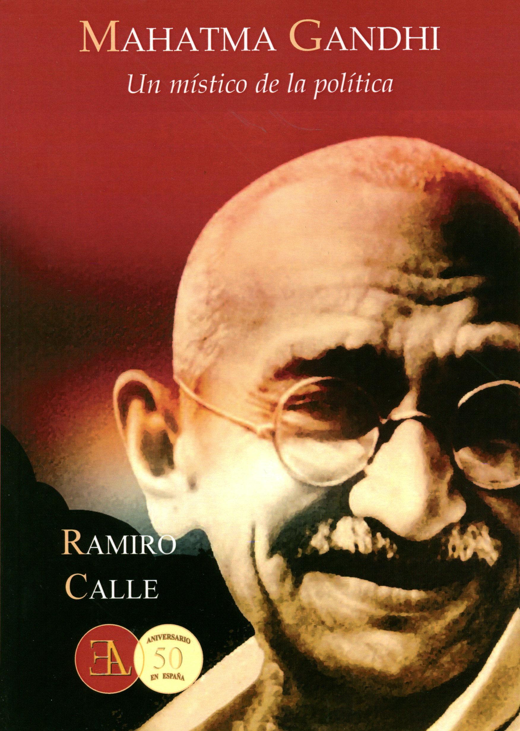 Mahatma Gandhi: Un Mistico De La Politica por Ramiro Calle epub