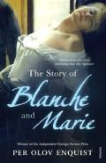 The Story Of Blanche And Marie por Per Olov Enquist