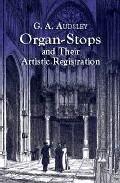 Organ-stops And Their Artistic Registration por George Ashdown Audsley;                                                                                                                                                                                                          Rollin Smith epub