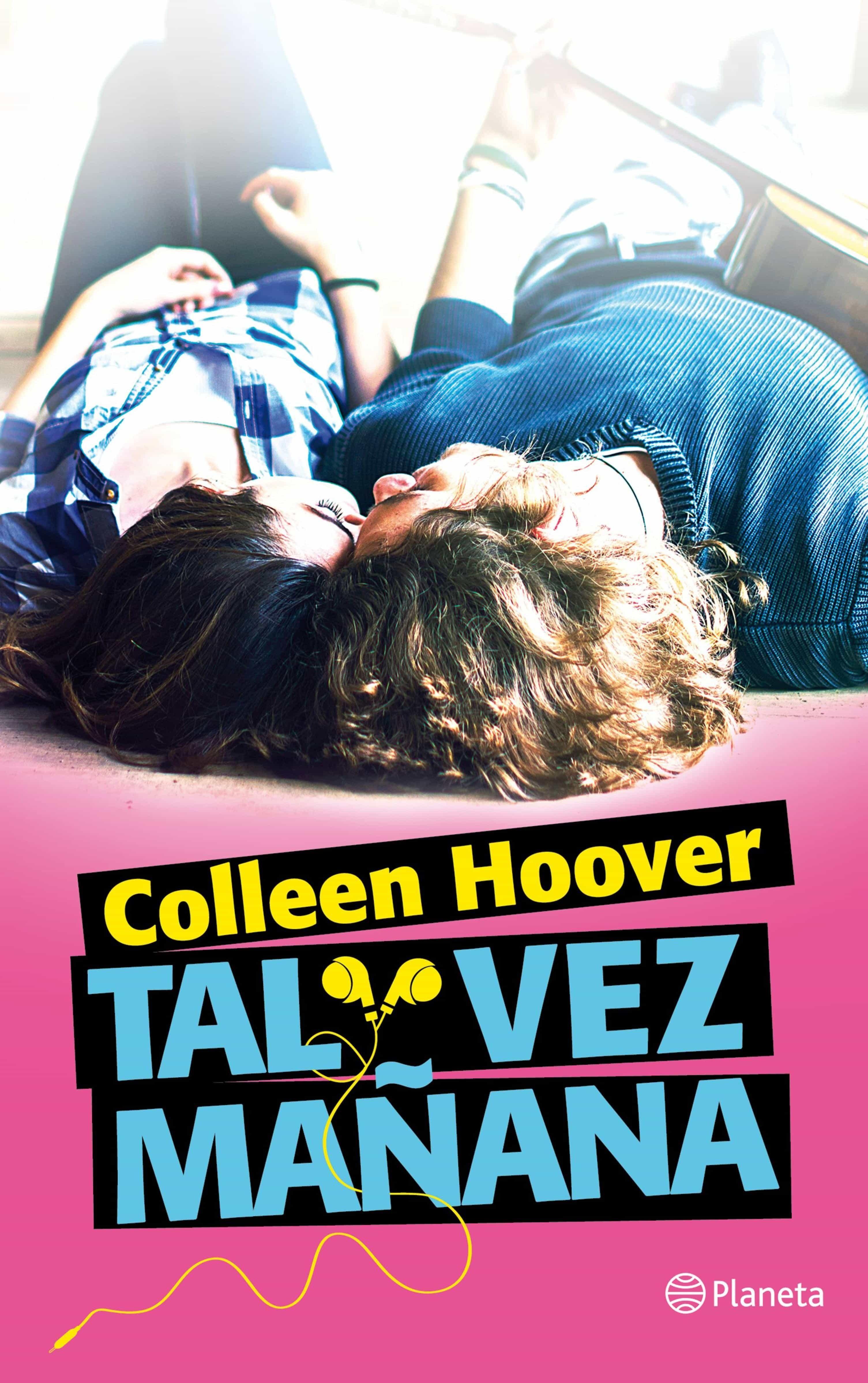 TAL VEZ MAÑANA - COLLEEN HOOVER 9788408151531