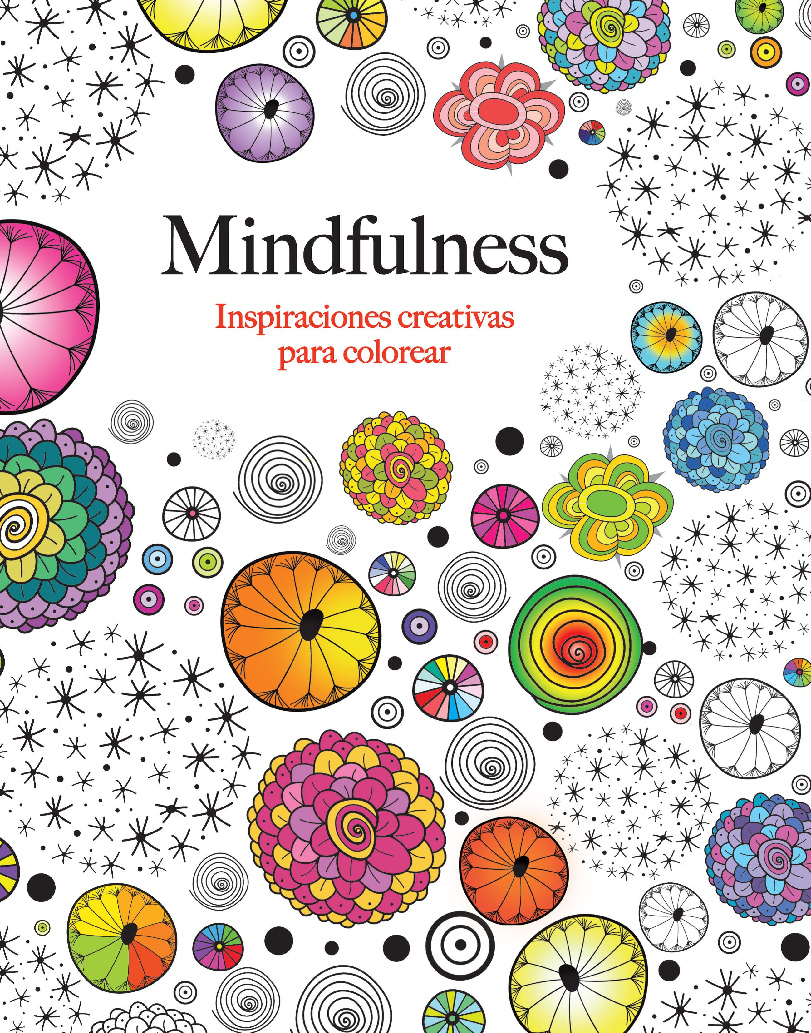 MINDFULNESS: INSPIRACIONES CREATIVAS PARA COLOREAR   VV.AA ...
