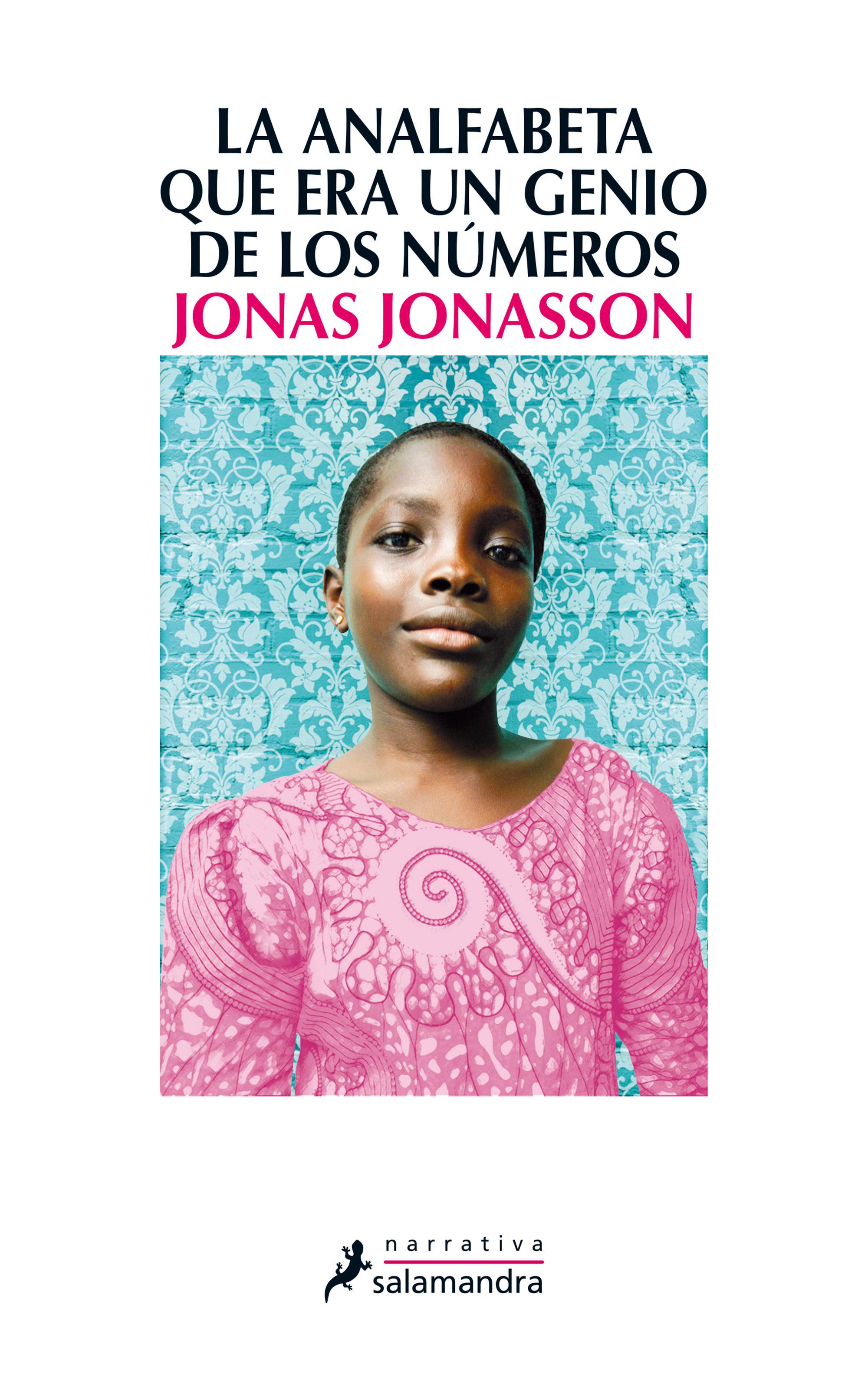 La Analfabeta Que Era Un Genio De Los Números   por Jonas Jonasson