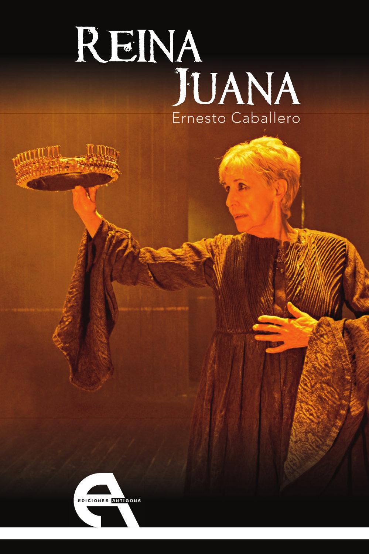 Reina Juana por Ernesto Caballero